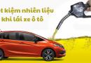 Mách bạn 8 mẹo Tiết kiệm nhiên liệu khi đi ô tô hiệu quả